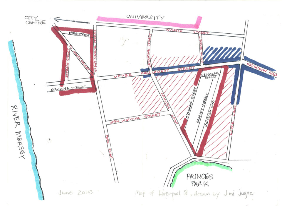 This is a beautifully drawn map of Liverpool 8/Toxteth given to me by its creator Jimi Jagne, whose family has been in the area for more than a half century. It highlights the residential and business (thick lines) sections in red and blue lines. The thick blue lines also note the location of Toxteth civil unrest (1981), a product of racism, economic deprivation as well as austerity measures of the Margaret Thatcher era. 24 June 2015. (click to enlarge)